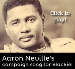 Hear Aaron Neville's Campaign Song for Blackie!